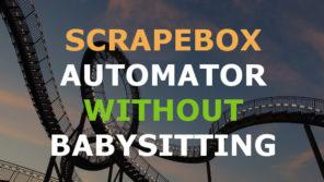 Scrapebox Automator Guide – Easily Scrape 24/7